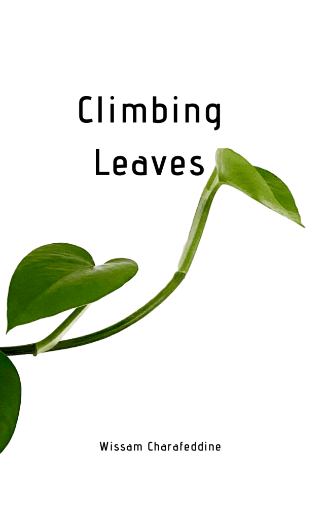 Climbing Leaves by Wissam Charafeddine